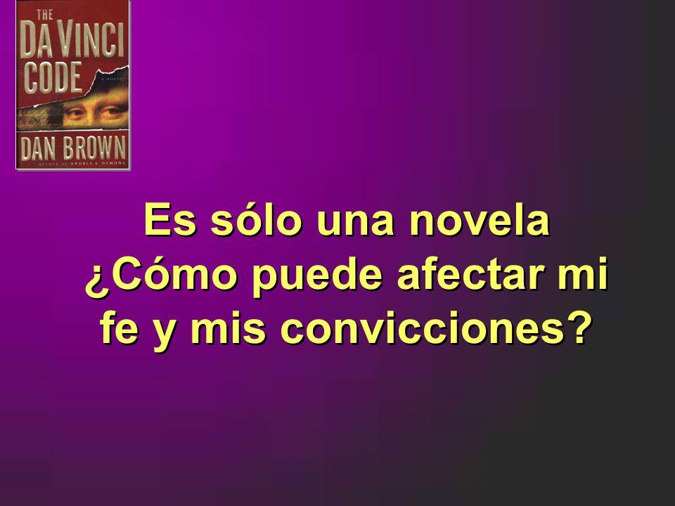 Es sólo una novela ¿Cómo puede afectar mi fe y mis convicciones?