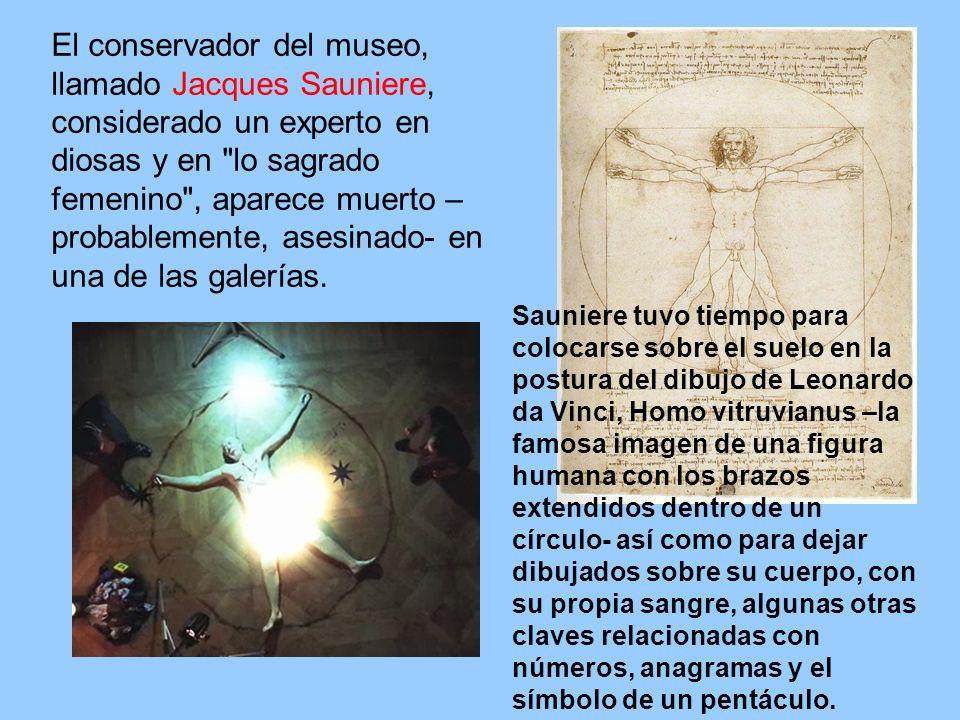El conservador del museo, llamado Jacques Sauniere, considerado un experto en diosas y en