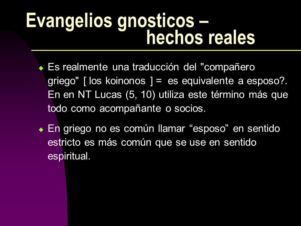 Evangelios gnosticos – hechos reales Es realmente una traducción del