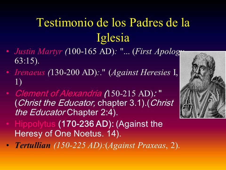 Testimonio de los Padres de la Iglesia Justin Martyr (100-165 AD):