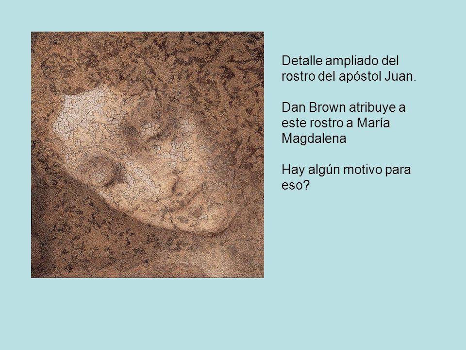 Detalle ampliado del rostro del apóstol Juan. Dan Brown atribuye a este rostro a María Magdalena Hay algún motivo para eso?