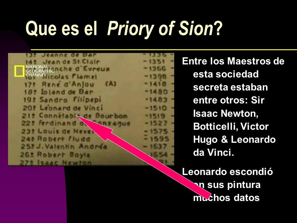 Que es el Priory of Sion ? Entre los Maestros de esta sociedad secreta estaban entre otros: Sir Isaac Newton, Botticelli, Victor Hugo & Leonardo da Vi