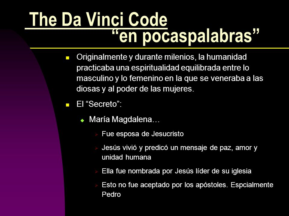 The Da Vinci Code en pocaspalabras Originalmente y durante milenios, la humanidad practicaba una espiritualidad equilibrada entre lo masculino y lo fe