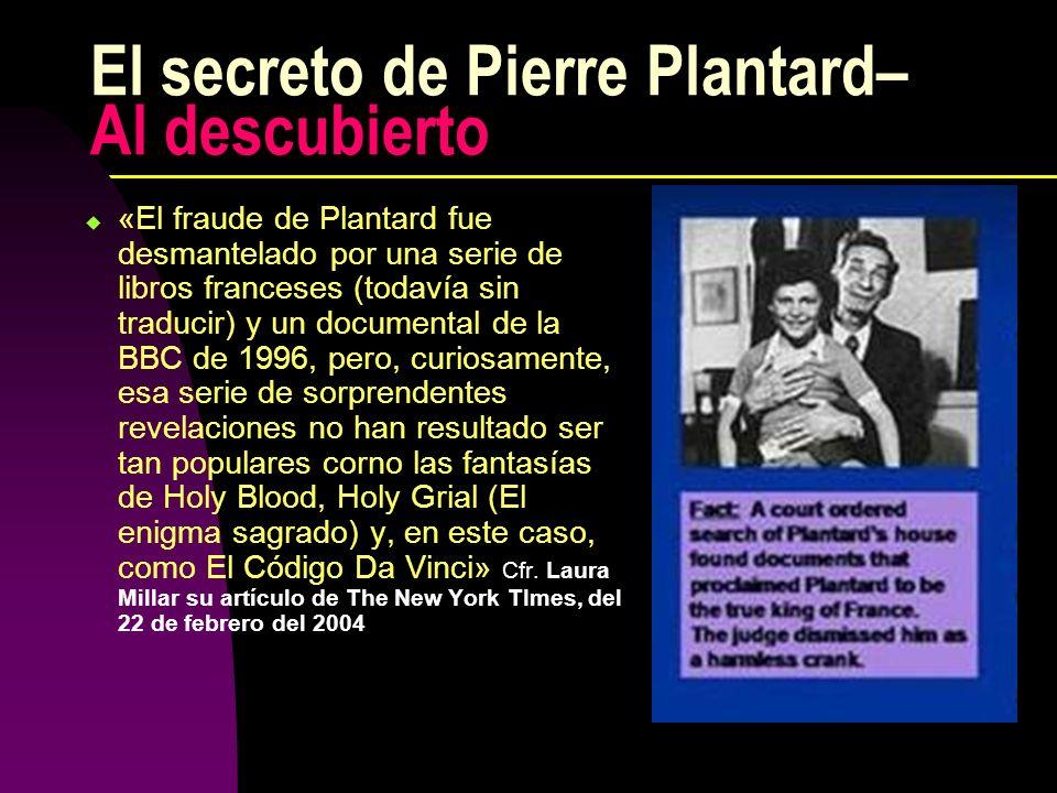 El secreto de Pierre Plantard– Al descubierto «El fraude de Plantard fue desmantelado por una serie de libros franceses (todavía sin traducir) y un do