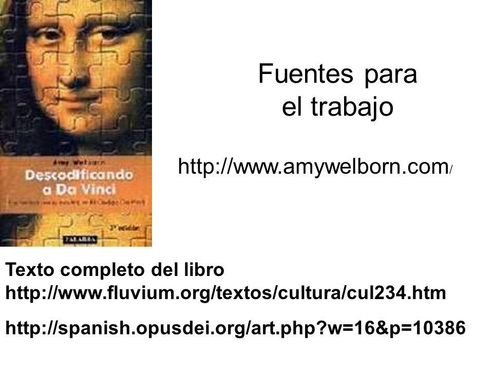 Fuentes para el trabajo http://www.amywelborn.com / Texto completo del libro http://www.fluvium.org/textos/cultura/cul234.htm http://spanish.opusdei.o