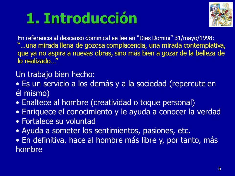 5 1. Introducción En referencia al descanso dominical se lee en Dies Domini 31/mayo/1998: …una mirada llena de gozosa complacencia, una mirada contemp