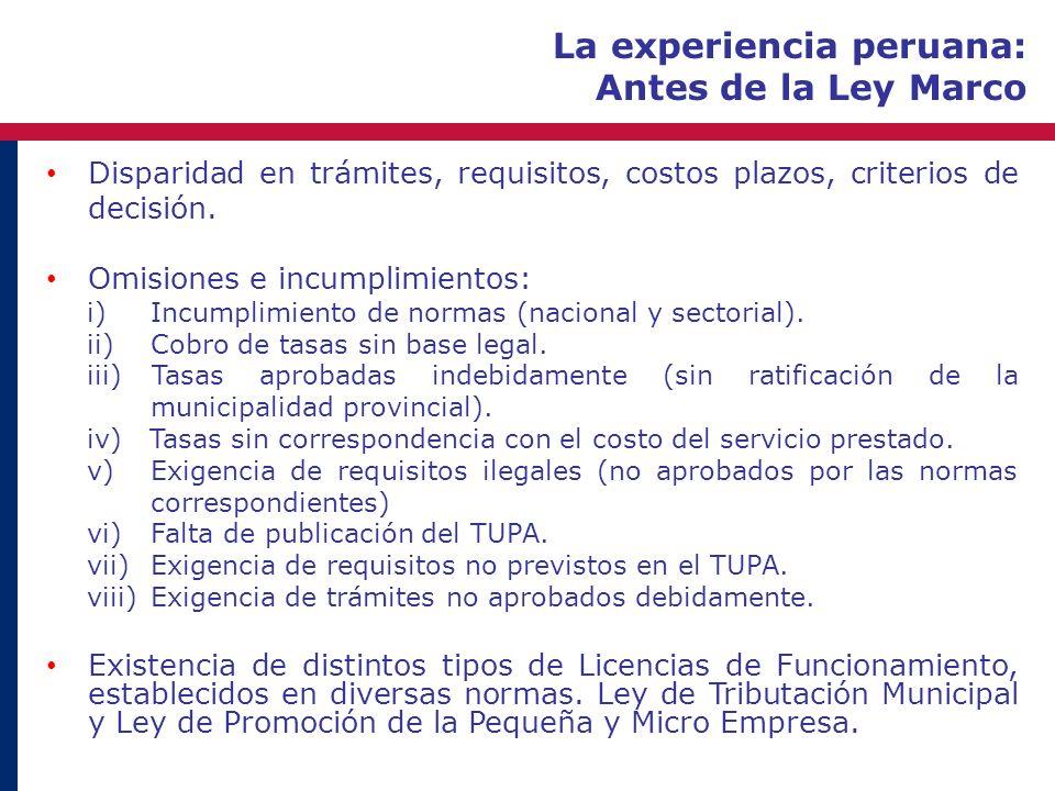 La experiencia peruana: Antes de la Ley Marco Disparidad en trámites, requisitos, costos plazos, criterios de decisión. Omisiones e incumplimientos: i