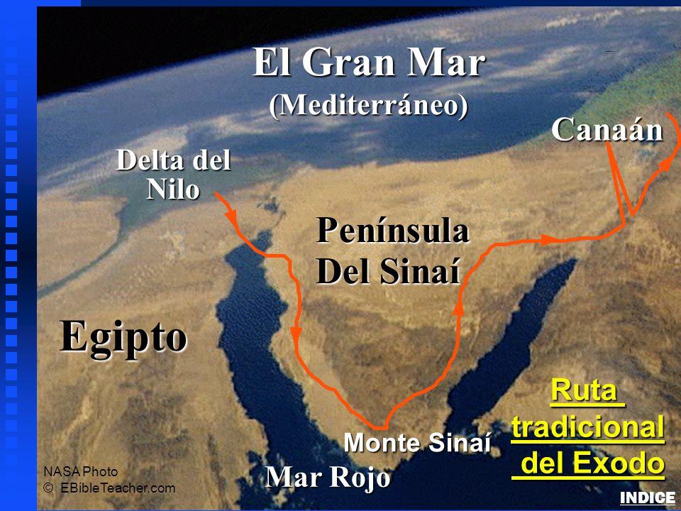 Egipto Delta del Nilo Nilo El Gran Mar (Mediterráneo) Mar Rojo Canaán Monte Sinaí Rutatradicional del Exodo del Exodo NASA Photo © EBibleTeacher.com P