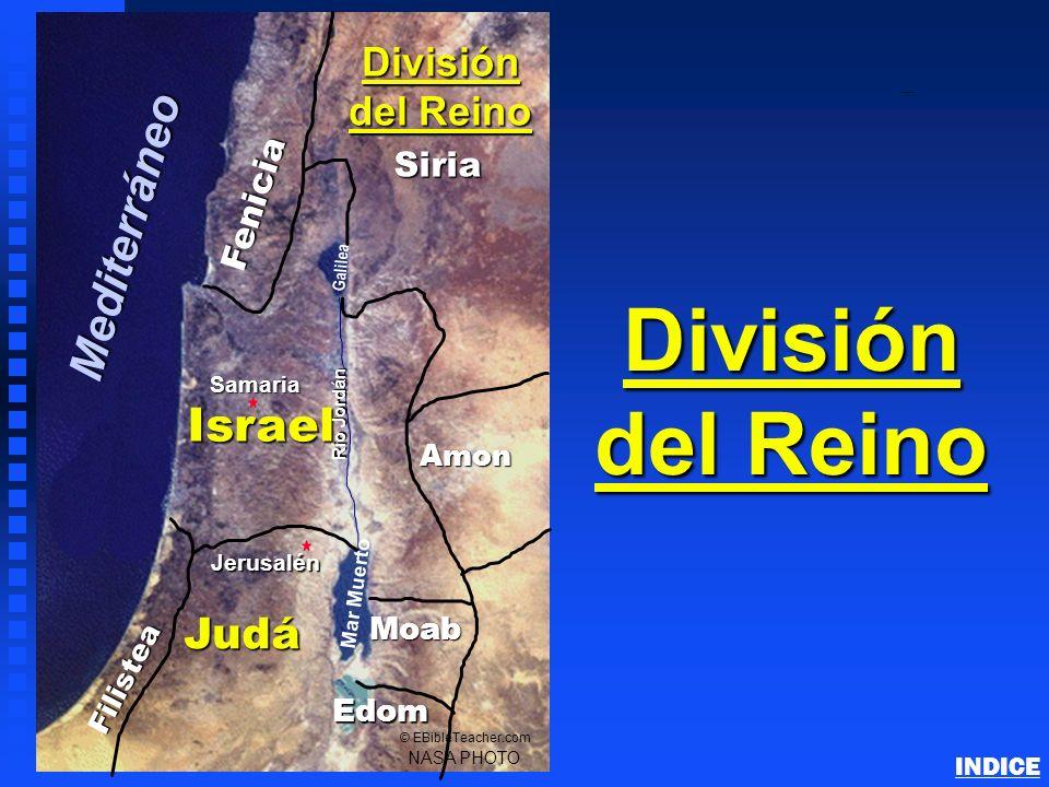 Fenicia Filistea Israel Amon Moab Judá Jerusalén Mar Muerto Galilea Río Jordán NASA PHOTO © EBibleTeacher.com División del Reino Edom Siria Samaria Me