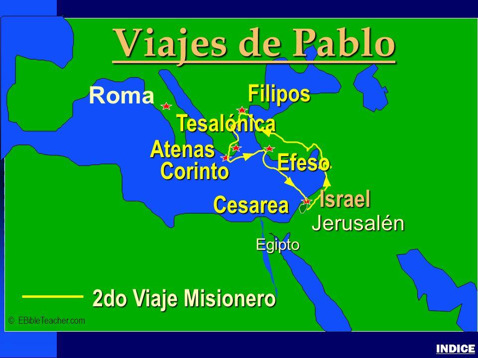 Paul-2nd Missionary Journey INDICEIsrael 2do Viaje Misionero Jerusalén Egipto Viajes de Pablo Roma Filipos Corinto Tesalónica Atenas Cesarea Efeso Isr