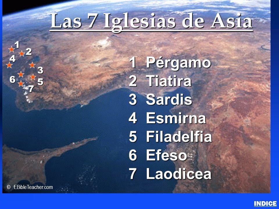 Las 7 Iglesias de Asia 1 Pérgamo 2 Tiatira 3 Sardis 4 Esmirna 5 Filadelfia 6 Efeso 7 Laodicea 1 2 3 4 6 5 7 © EBibleTeacher.com 7 Churches of Asia (Re