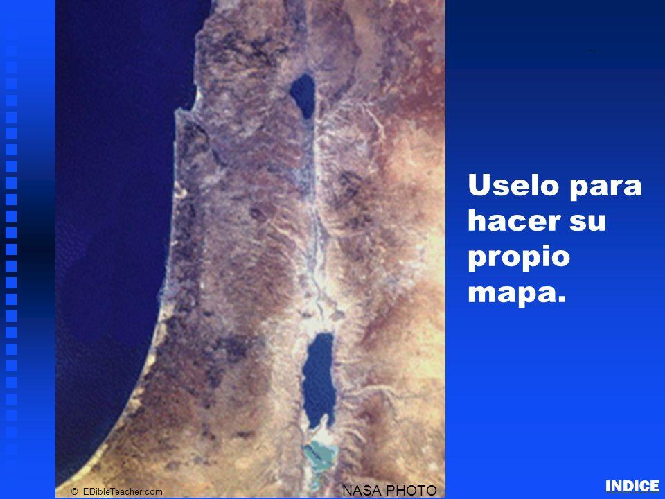 NASA PHOTO © EBibleTeacher.com Israel Blank Map INDICE Uselo para hacer su propio mapa.