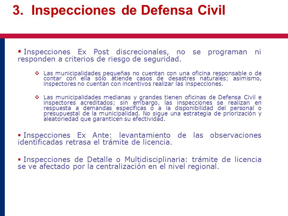 Inspecciones Ex Post discrecionales, no se programan ni responden a criterios de riesgo de seguridad. Las municipalidades pequeñas no cuentan con una