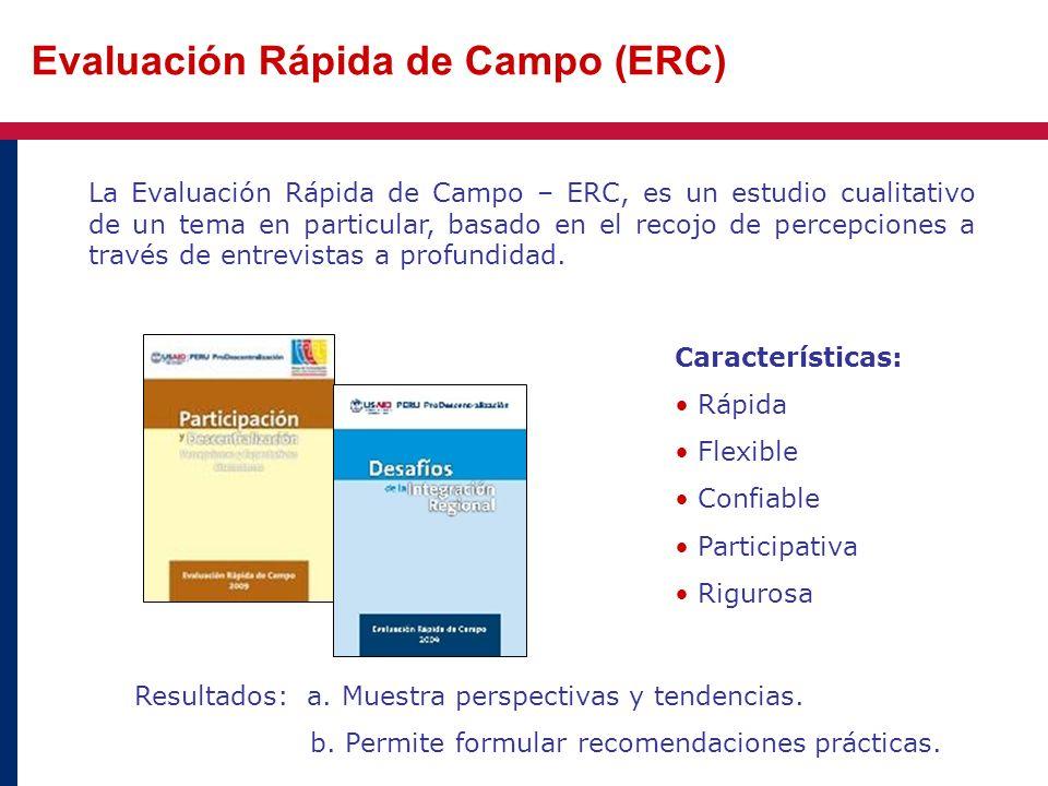 La Evaluación Rápida de Campo – ERC, es un estudio cualitativo de un tema en particular, basado en el recojo de percepciones a través de entrevistas a