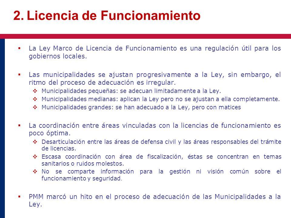 2. Licencia de Funcionamiento La Ley Marco de Licencia de Funcionamiento es una regulación útil para los gobiernos locales. Las municipalidades se aju