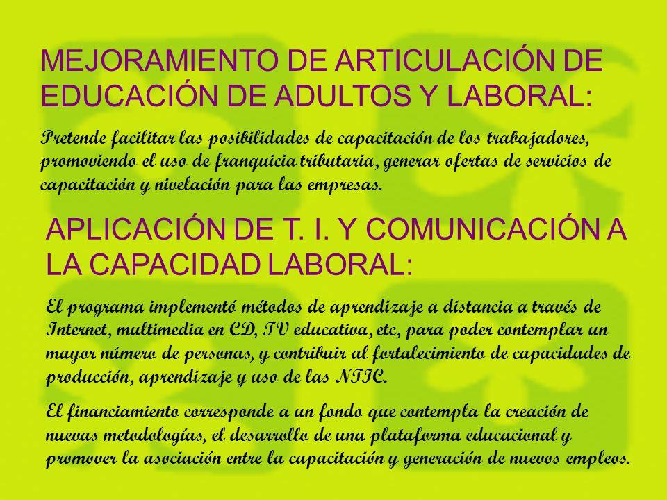 OBJETIVOS: Entre los objetivos de la capacitación laboral encontramos: Adquirir nuevas competencias, fundamentales para mejorar las habilidades de trabajo de los chilenos.