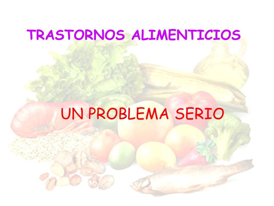 TRASTORNOS ALIMENTICIOS UN PROBLEMA SERIO