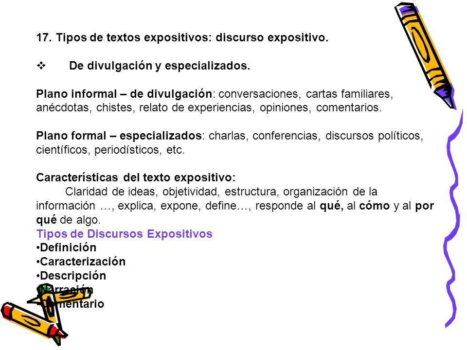17. Tipos de textos expositivos: discurso expositivo. De divulgación y especializados. Plano informal – de divulgación: conversaciones, cartas familia