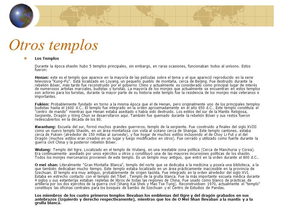 Otros templos Los Templos Durante la época shaolin hubo 5 templos principales, sin embargo, en raras ocasiones, funcionaban todos al unísono.
