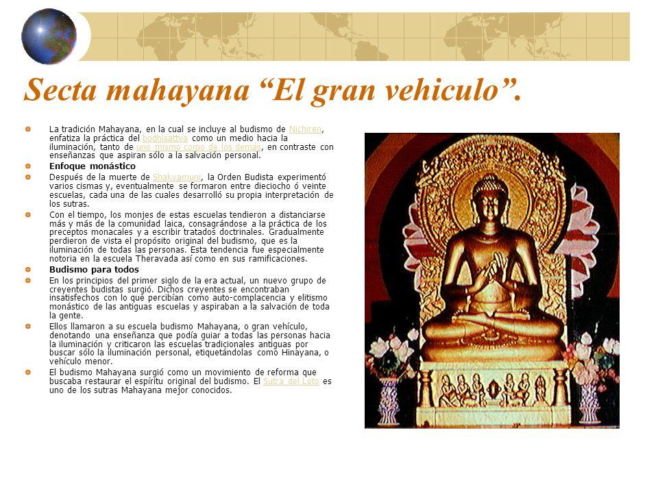 Secta mahayana El gran vehiculo.