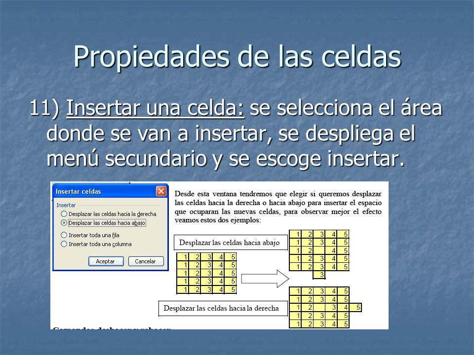 11) Insertar una celda: se selecciona el área donde se van a insertar, se despliega el menú secundario y se escoge insertar.