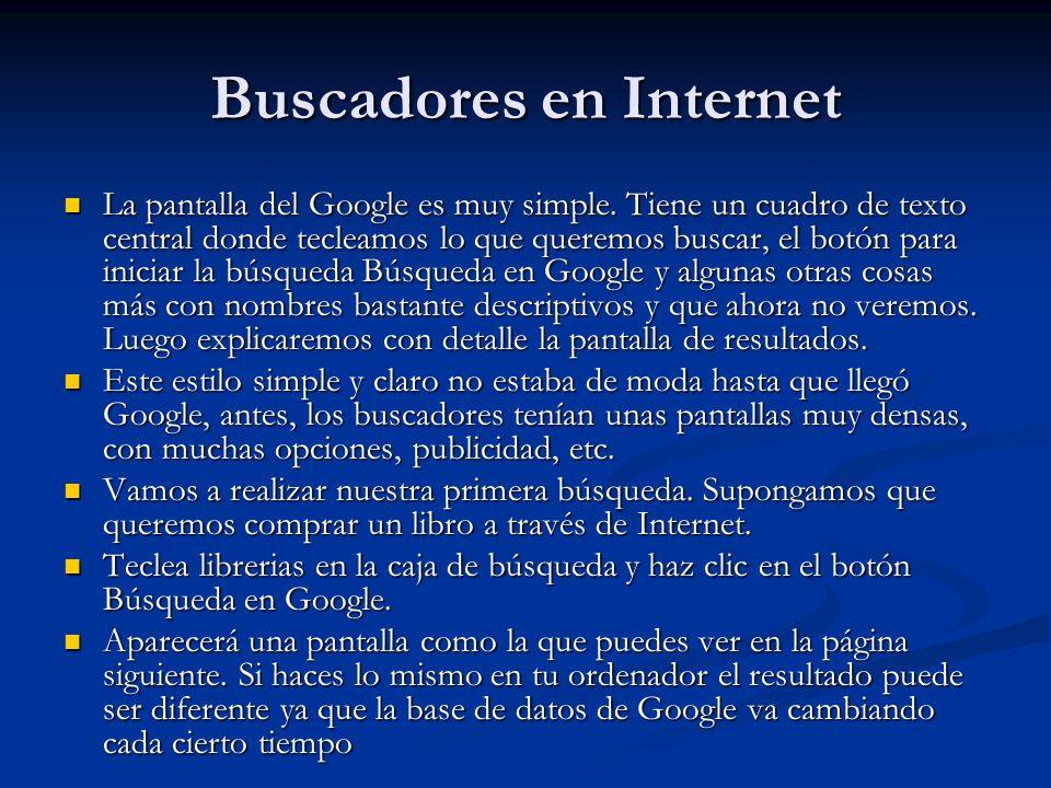 Buscadores en Internet La pantalla del Google es muy simple.