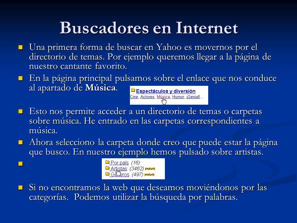 Buscadores en Internet Una primera forma de buscar en Yahoo es movernos por el directorio de temas.