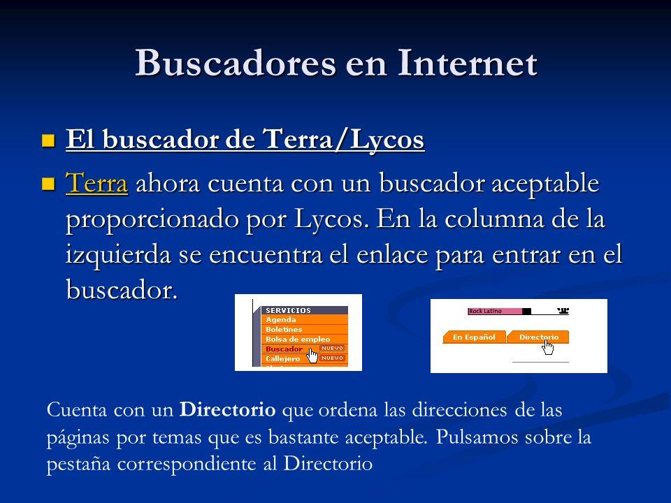 Buscadores en Internet El buscador de Terra/Lycos El buscador de Terra/Lycos Terra ahora cuenta con un buscador aceptable proporcionado por Lycos.