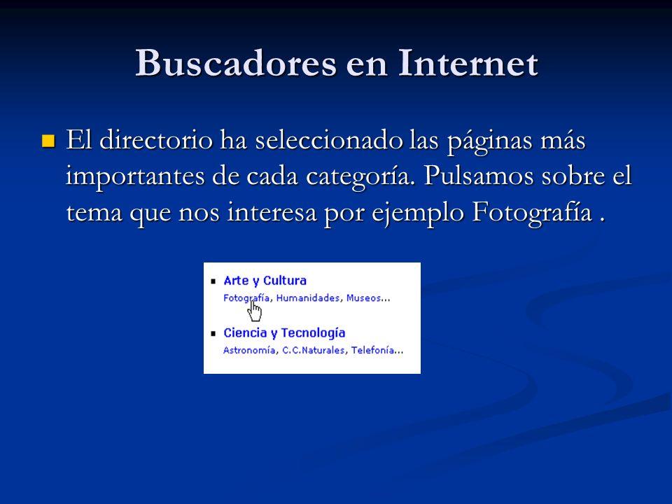 Buscadores en Internet El directorio ha seleccionado las páginas más importantes de cada categoría.