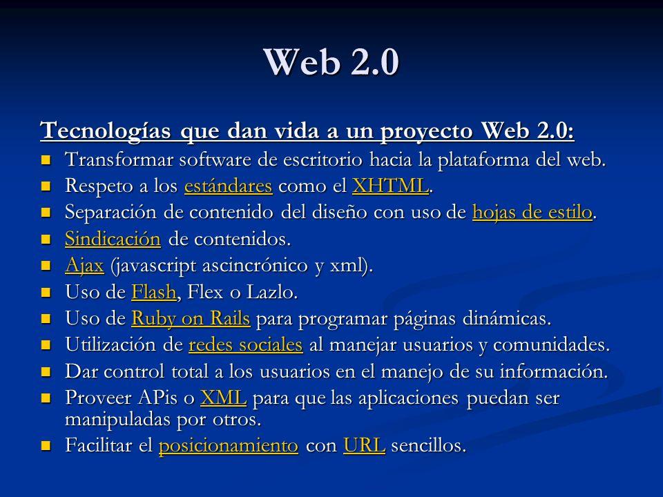 Web 2.0 Tecnologías que dan vida a un proyecto Web 2.0: Transformar software de escritorio hacia la plataforma del web.