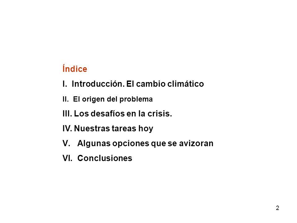 2 Índice I.Introducción. El cambio climático II. El origen del problema III.