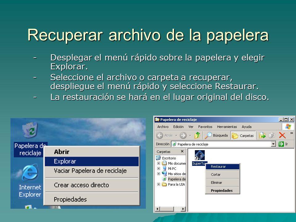 Recuperar archivo de la papelera -Desplegar el menú rápido sobre la papelera y elegir Explorar. -Seleccione el archivo o carpeta a recuperar, desplieg