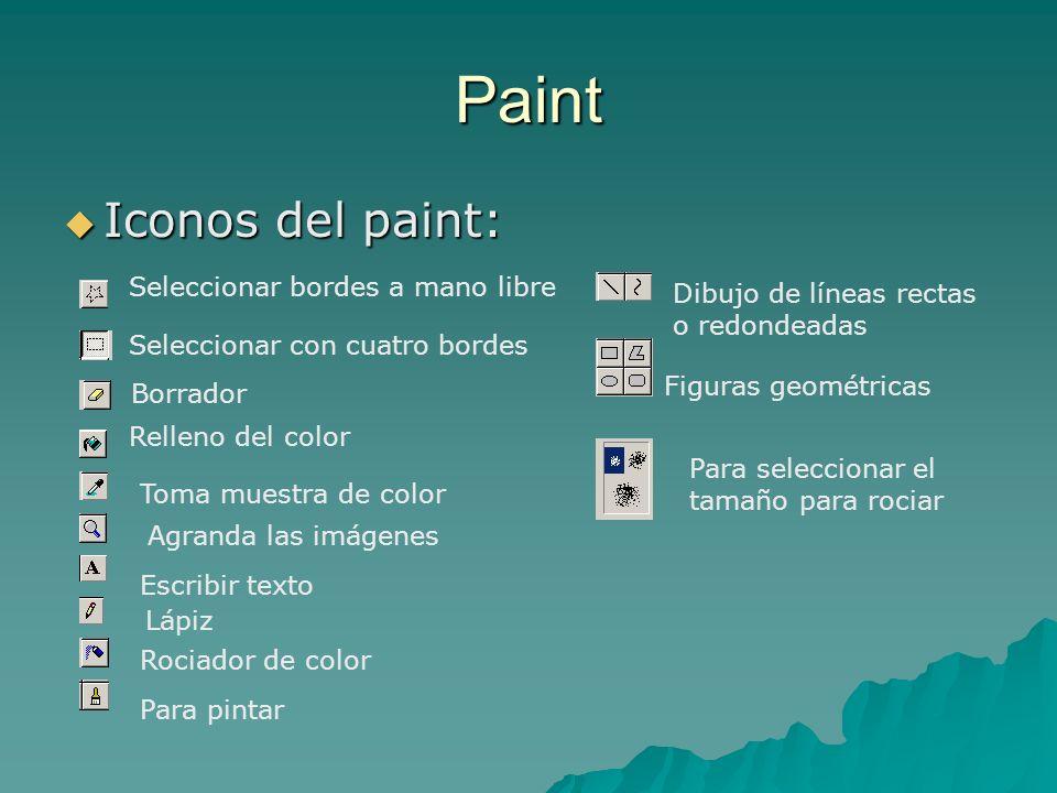 Paint Iconos del paint: Iconos del paint: Seleccionar bordes a mano libre Seleccionar con cuatro bordes Borrador Relleno del color Toma muestra de col