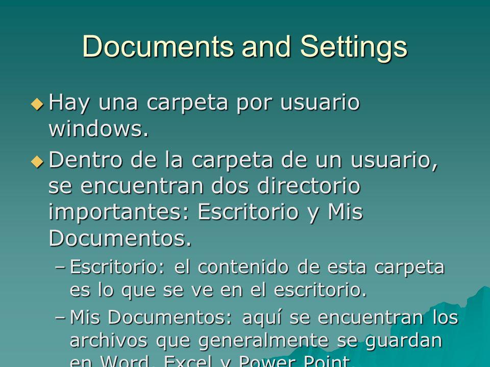 Documents and Settings Hay una carpeta por usuario windows. Hay una carpeta por usuario windows. Dentro de la carpeta de un usuario, se encuentran dos