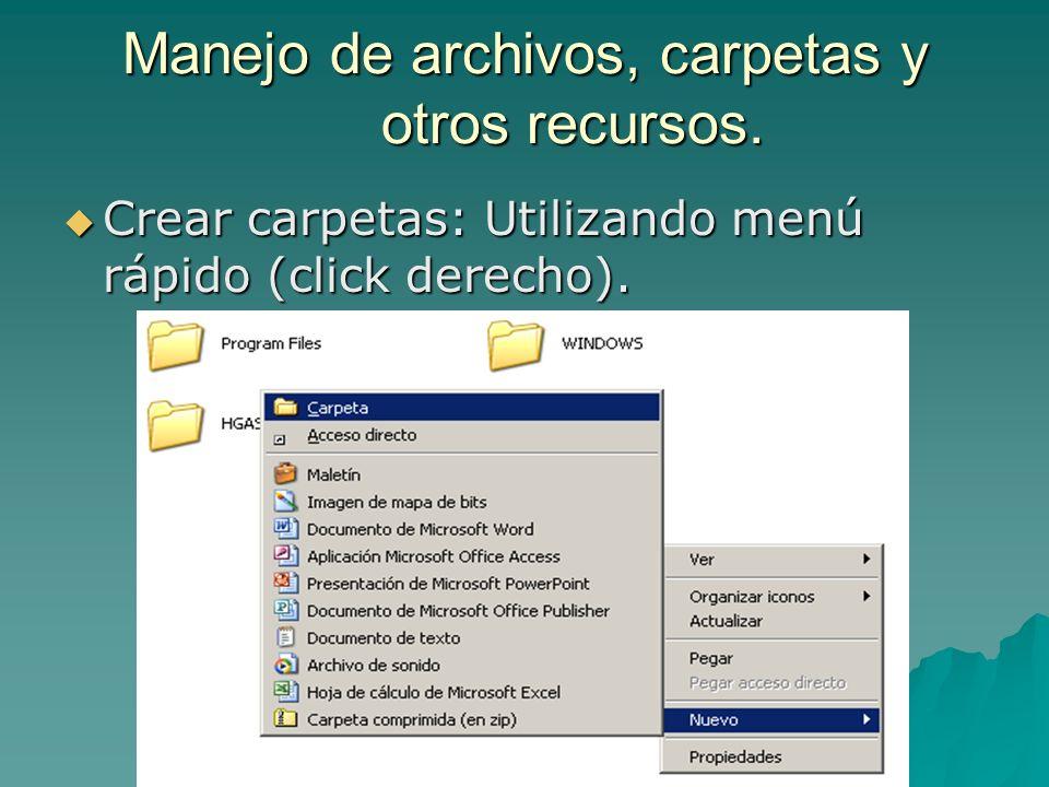 Manejo de archivos, carpetas y otros recursos. Crear carpetas: Utilizando menú rápido (click derecho). Crear carpetas: Utilizando menú rápido (click d