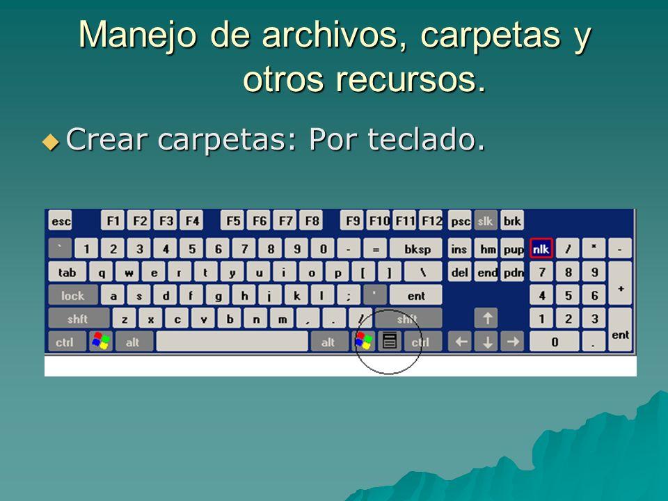 Manejo de archivos, carpetas y otros recursos. Crear carpetas: Por teclado. Crear carpetas: Por teclado.