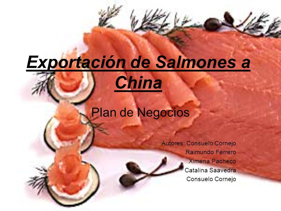 Exportación de Salmones a China Plan de Negocios Autores: Consuelo Cornejo Raimundo Ferrero Ximena Pacheco Catalina Saavedra Consuelo Cornejo