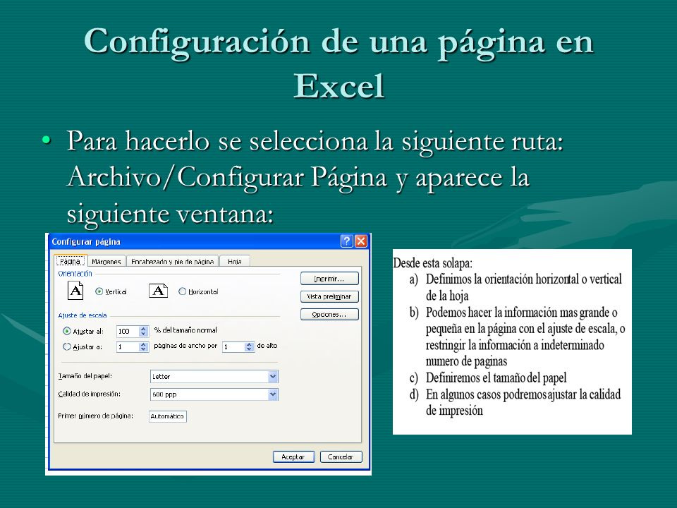 Configuración de una página en Excel Para hacerlo se selecciona la siguiente ruta: Archivo/Configurar Página y aparece la siguiente ventana:Para hacer