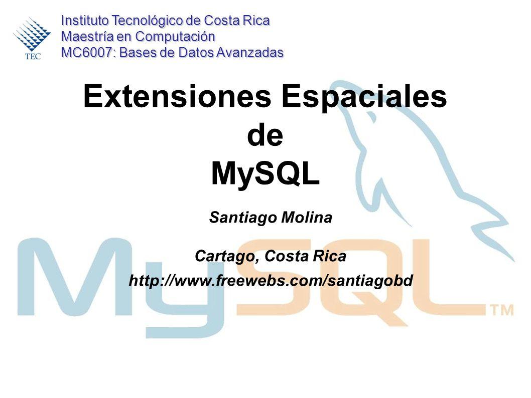 MC6007 - Bases de Datos Avanzadas GeoflashExplorer y Ext. Espacial MySQL