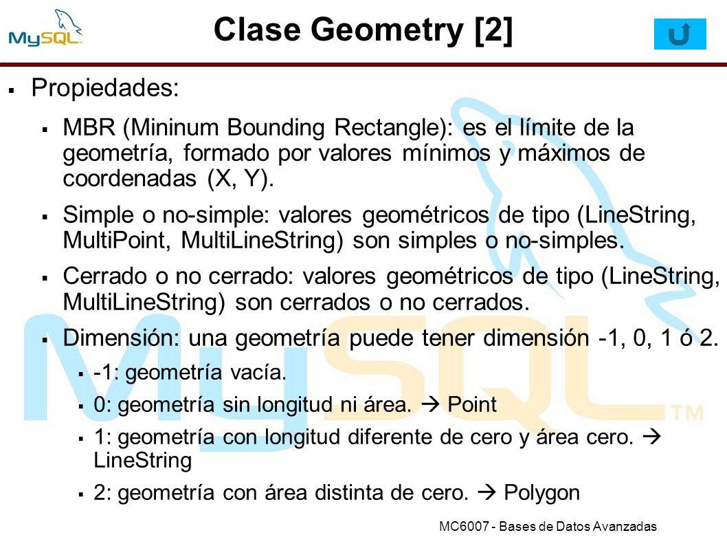 MC6007 - Bases de Datos Avanzadas Funciones Polygon (2) InteriorRingN(poly,N) InteriorRingN(poly,N) mysql> SET @poly = Polygon((0 0,0 3,3 3,3 0,0 0),(1 1,1 2,2 2,2 1,1 1)) ; mysql> SELECT AsText(InteriorRingN(GeomFromText(@poly),1)); +------------------------------------------------------------------+ | AsText(InteriorRingN(GeomFromText(@poly),1)) | +-----------------------------------------------------------------+ | LINESTRING(1 1,1 2,2 2,2 1,1 1) | +-----------------------------------------------------------------+ NumInteriorRings(poly) NumInteriorRings(poly) mysql> SET @poly = Polygon((0 0,0 3,3 3,3 0,0 0),(1 1,1 2,2 2,2 1,1 1)) ; mysql> SELECT NumInteriorRings(GeomFromText(@poly)); +---------------------------------------------------------+ | NumInteriorRings(GeomFromText(@poly)) | +---------------------------------------------------------+ | 1 | +---------------------------------------------------------+