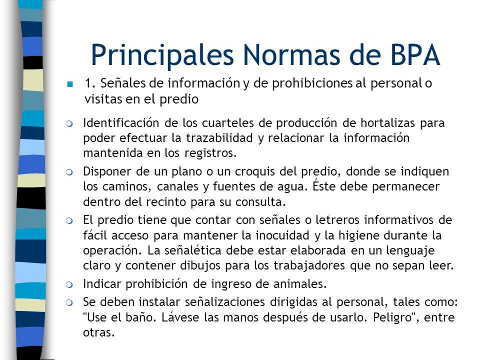 Principales Normas de BPA n 1. Señales de información y de prohibiciones al personal o visitas en el predio m Identificación de los cuarteles de produ