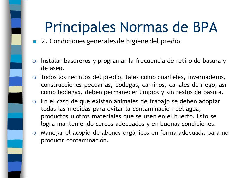 Principales Normas de BPA n 2. Condiciones generales de higiene del predio m Instalar basureros y programar la frecuencia de retiro de basura y de ase