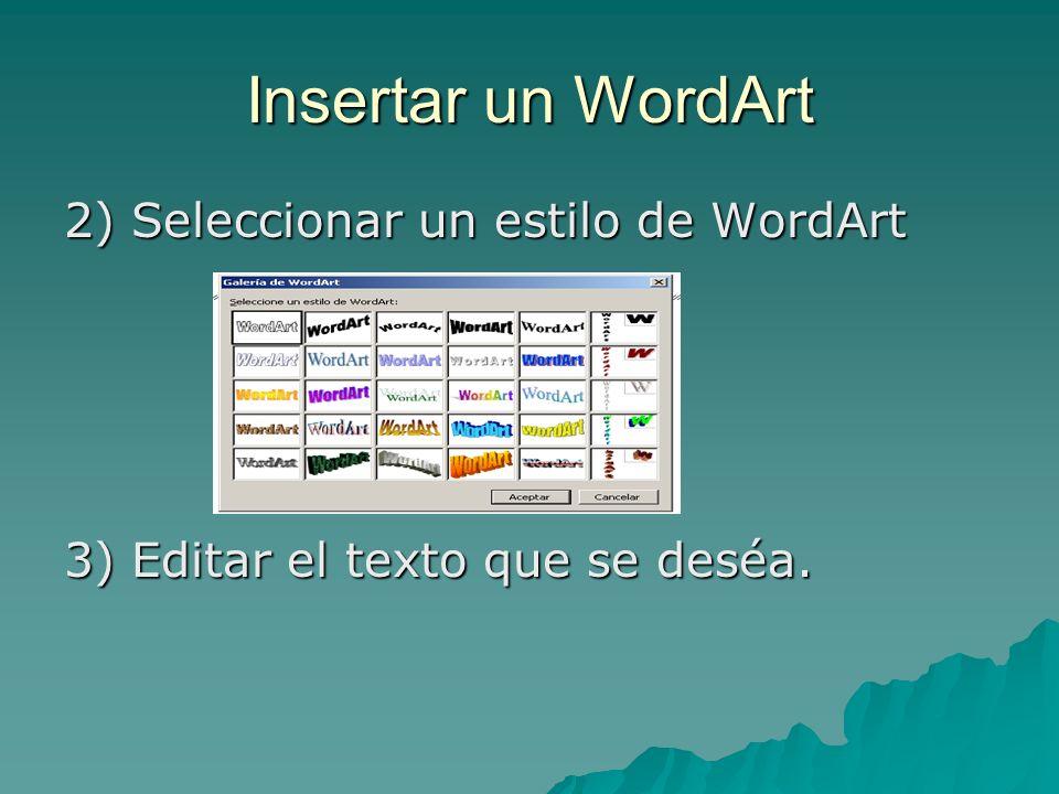 Insertar un WordArt 2) Seleccionar un estilo de WordArt 3) Editar el texto que se deséa.
