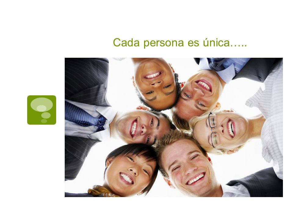 Cada persona es única…..