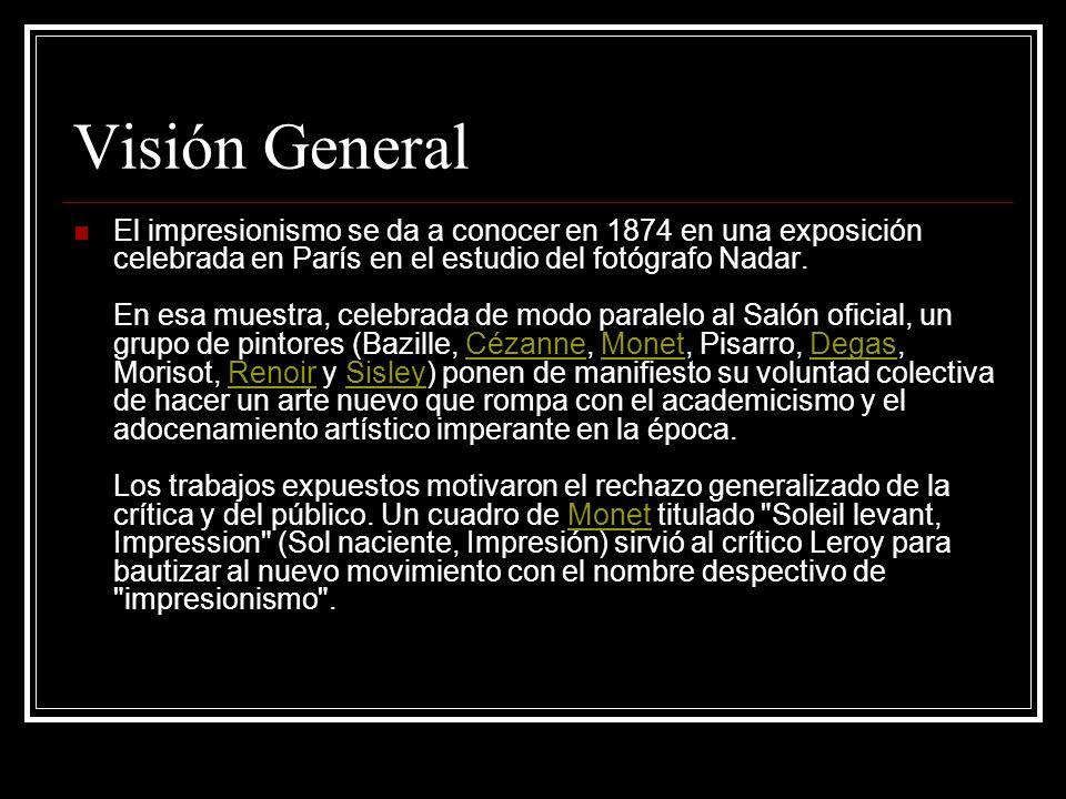 Visión General El impresionismo se da a conocer en 1874 en una exposición celebrada en París en el estudio del fotógrafo Nadar. En esa muestra, celebr
