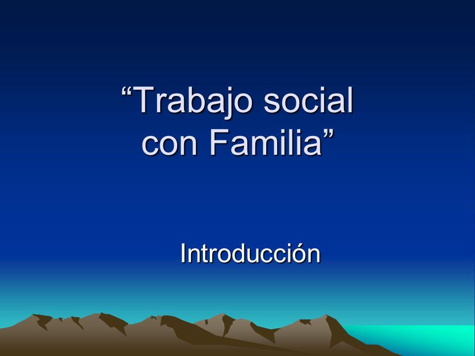 Trabajo social con Familia Introducción