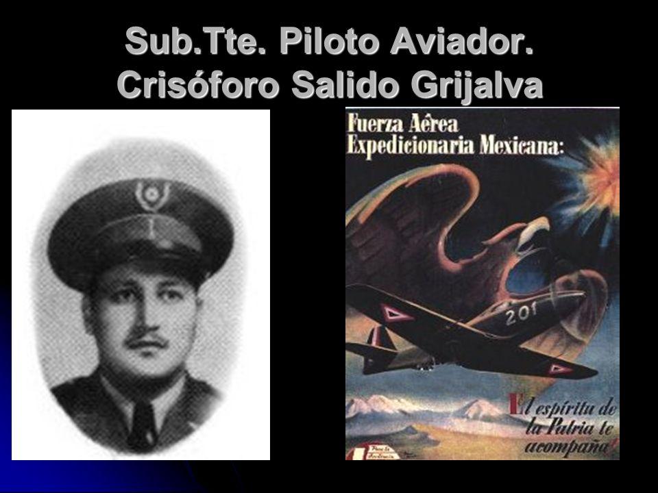 Sub.Tte. Piloto Aviador. Crisóforo Salido Grijalva