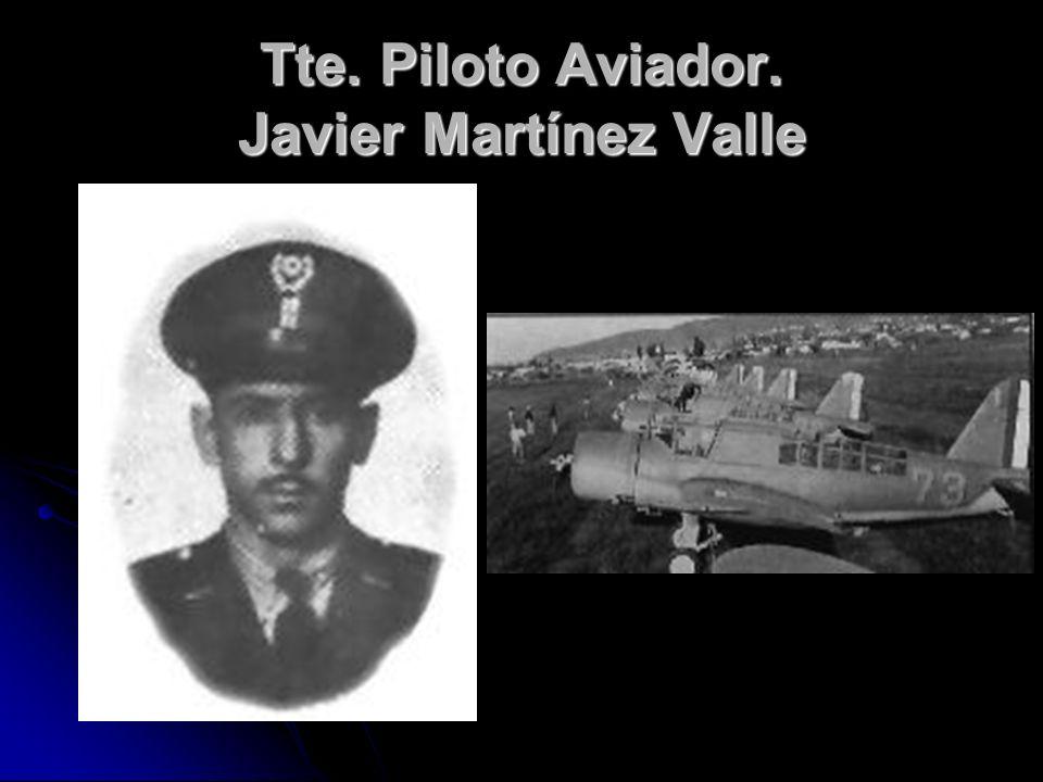 Tte. Piloto Aviador. Javier Martínez Valle
