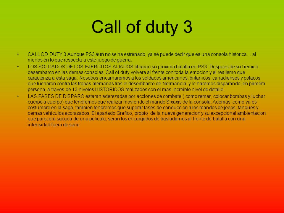 Call of duty 3 CALL OD DUTY 3 Aunque PS3 aun no se ha estrenado, ya se puede decir que es una consola historica… al menos en lo que respecta a este juego de guerra.