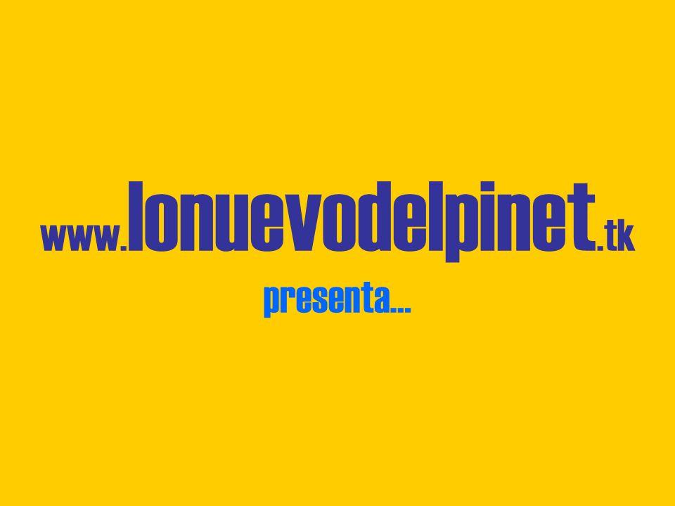 www. lonuevodelpinet.tk presenta…